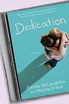 Dedication : a novel