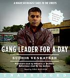 Gang leader for a day [a rogue sociologist takes to the streets]