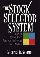 The stock selector system : how to build a stock portfolio for profits in any market