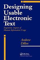 Designing usable electronic text : ergonomic aspects of human information usage