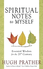 Spiritual notes to myself : essential wisdom for the 21st century