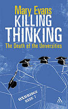 Killing thinking : the death of the universities