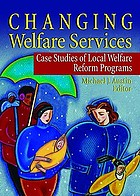 Changing welfare services : case studies of local welfare reform programs
