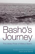 Basho's journey : the literary prose