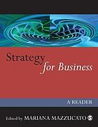Strategy for business : a reader