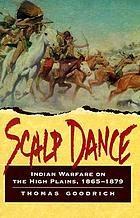 Scalp dance : Indian warfare on the high plains, 1865-1879