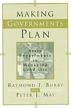 Making governments plan : state experiments in managing land use