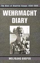Wehrmacht diary : the story of Siegfried Knappe (1936-1999)