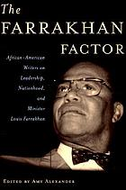 The Farrakhan factor : African-American writers on leadership, nationhood, and minister Louis Farrakhan