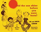 Did the sun shine before you were born? : a sex education primer