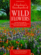 A gardener's encyclopedia of wildflowers : an organic guide to choosing and growing over 150 beautiful wildflowers