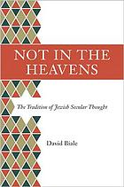 Not in the heavens the tradition of Jewish secular thought