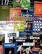 Badminton : between the covers : an appreciation of the game of badminton as found on the pages of a great variety of books and magazines