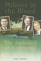 Politics in the blood : the Anthonys of Richmond