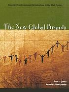 The new global brands : managing non-government organizations in the 21st century