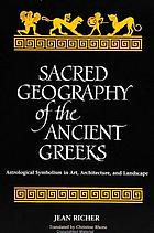 Sacred geography of the ancient Greeks astrological symbolism in art, architecture, and landscape