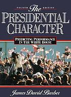 The presidential character; predicting performance in the White House