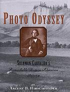 Photo odyssey : Solomon Carvalho's remarkable Western adventure, 1853-54