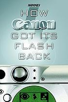How Canon got its flash back : the innovative turnaround tactics of Fujio Mitarai