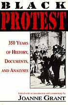 Black protest : 350 years of history, documents, and analyses