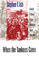 When the Yankees came : conflict and chaos in the occupied South, 1861-1865