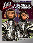Space chimps : the movie photobook