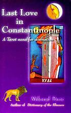 Last love in Constantinople : a tarot novel for divination