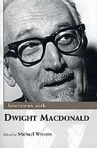 Interviews with Dwight Macdonald