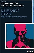 Bluebeard's legacy death and secrets from Bartók to Hitchcock