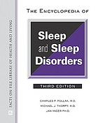 The encyclopedia of sleep and sleep disorders
