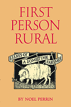 First person rural : essays of a sometime farmer