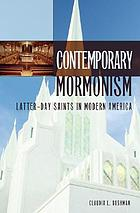 Contemporary Mormonism Latter-day Saints in modern America