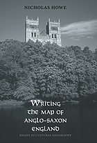 Writing the map of Anglo-Saxon England : essays in cultural geography
