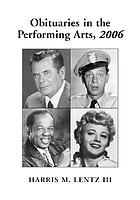 Obituaries In the performing arts, 2006 : film, television, radio, theatre, dance, music, cartoons and pop culture