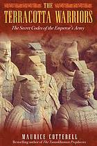 The terracotta warriors : the secret codes of the emperor's army