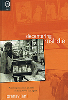 Decentering Rushdie : cosmopolitanism and the Indian novel in English
