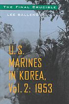 The final crucible : U.S. Marines in Korea, vol. II, 1953