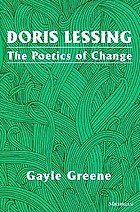 Doris Lessing : the poetics of change