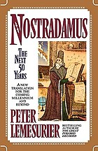 Nostradamus : the next 50 years : a new translation