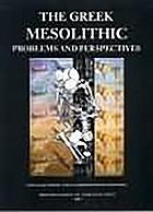 The Greek mesolithic : problems and perspectives
