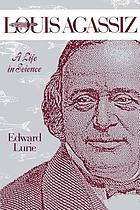 Louis Agassiz; a life in science