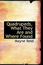 Quadrupeds, what they are and where found : a book of zoology for boys