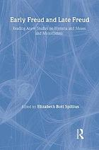 Early Freud and late Freud : reading anew Studies on hysteria and Moses and monotheism