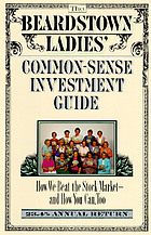 The Beardstown Ladies' common-sense investment guide : how we beat the stock market-and how you can too