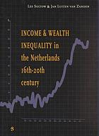 Income and wealth inequality in the Netherlands, 16th-20th century