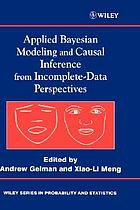 Applied Bayesian modeling and causal inference from incomplete-data perspectives an essential journey with Donald Rubin's statistical family