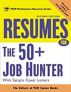 Resumes for the 50+ job hunter : with sample cover letters