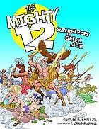 The mighty 12 : superheroes of Greek myth