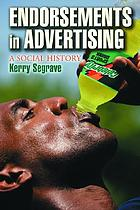 Endorsements in advertising : a social history