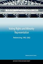 Voting rights and minority representation : redistricting, 1992-2002